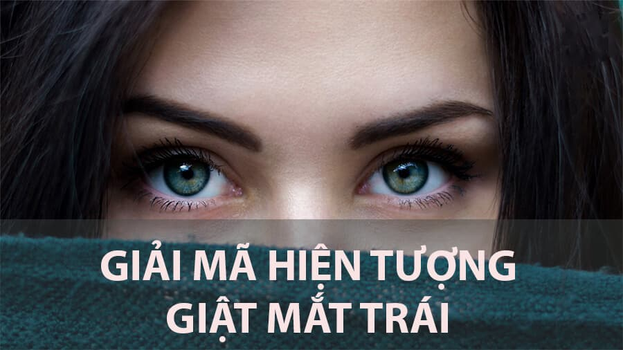 Nháy mắt trái nữ ẩn chứa điềm báo xui hay may?